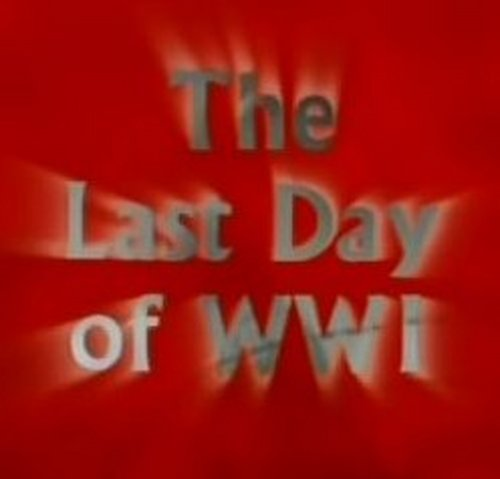 La estupidez humana -WWI The last day –